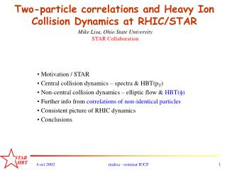 Two-particle correlations and Heavy Ion Collision Dynamics at RHIC/STAR