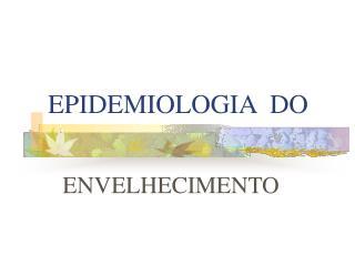 EPIDEMIOLOGIA  DO