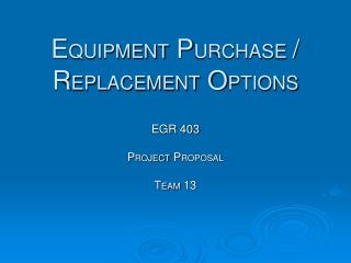 E QUIPMENT  P URCHASE / R EPLACEMENT  O PTIONS