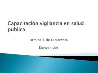 Capacitación vigilancia en salud publica.