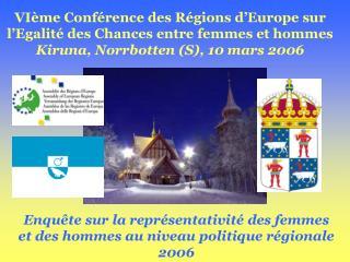 Enqu�te sur la repr�sentativit� des femmes et des hommes au niveau politique r�gionale 2006