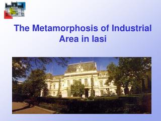 The Metamorphosis of  Industrial Area in Iasi