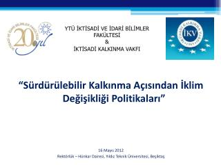 """""""Sürdürülebilir Kalkınma Açısından İklim Değişikliği Politikaları"""" 16 Mayıs 2012"""