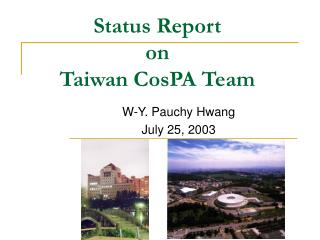 Status Report  on  Taiwan CosPA Team