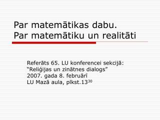 Par matemātikas dabu. Par matemātiku un realitāti