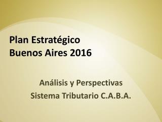 Plan Estratégico  Buenos Aires 2016