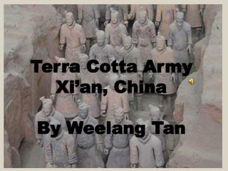 Terra Cotta Army Xi'an, China By Weelang Tan