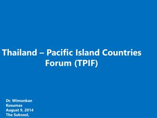 Thailand – Pacific Island Countries Forum (TPIF)