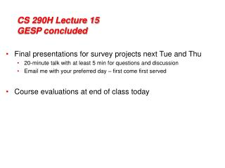 CS 290H Lecture 15 GESP concluded