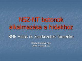 NSZ-NT betonok alkalmazása a hidakhoz