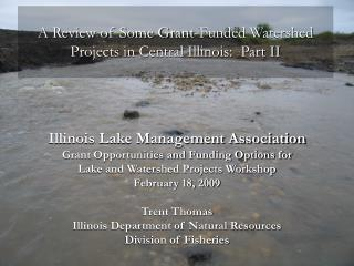 A Review of Some Grant-Funded Watershed Projects in Central Illinois:  Part II