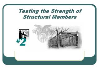 Testing the Strength of Structural Members