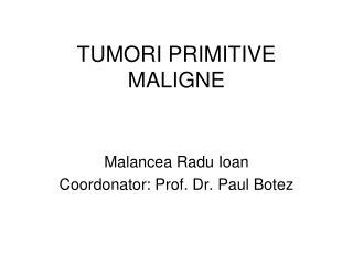 TUMORI PRIMITIVE MALIGNE