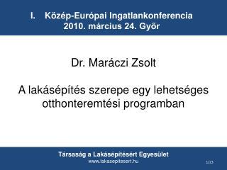 Közép-Európai Ingatlankonferencia 2010. március 24. Győr