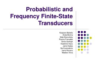 Probabilistic and Frequency Finite-State Transducers