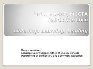 2010 MASSP/MCCTA  Fall Conference  Listening, Learning, Leading