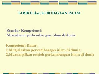 Standar Kompetensi: Memahami perkembangan islam di dunia