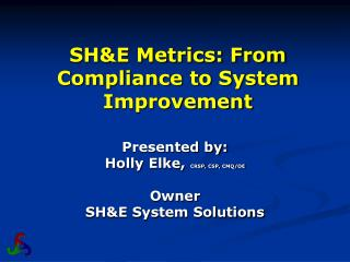 SH&E Metrics: From Compliance to System Improvement