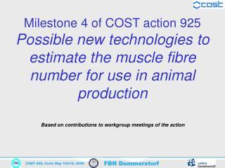 Milestone 4 of COST action 925