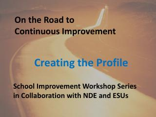 On the Road to Continuous Improvement