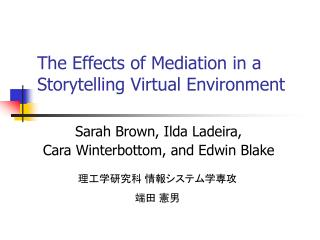 The Effects of Mediation in a Storytelling Virtual Environment