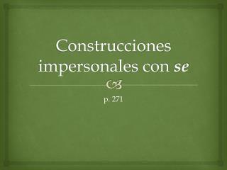 Construcciones impersonales con  se