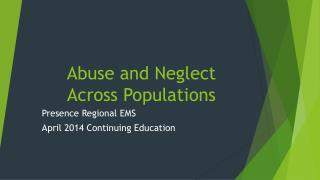 Abuse and Neglect Across Populations
