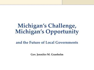 Michigan's Challenge, Michigan's Opportunity