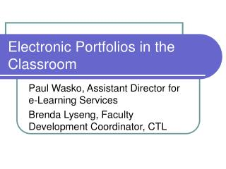 Electronic Portfolios in the Classroom