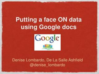 Putting a face ON data using Google docs