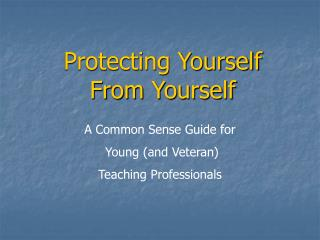Protecting Yourself  From Yourself