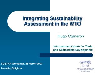 Integrating  S ustainability  A ssessment in the WTO