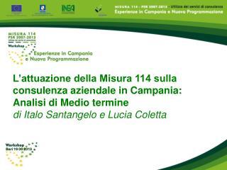 L'attuazione della Misura 114 sulla consulenza aziendale in Campania:  Analisi di Medio termine