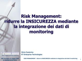 Risk Management:  ridurre la INSICUREZZA mediante la integrazione dei dati di monitoring