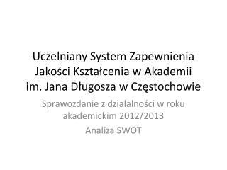 Uczelniany System Zapewnienia Jakości Kształcenia w Akademii  im. Jana Długosza w Częstochowie
