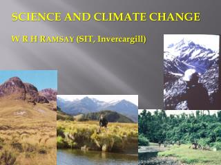 SCIENCE AND CLIMATE CHANGE  W R H RAMSAY SIT, Invercargill