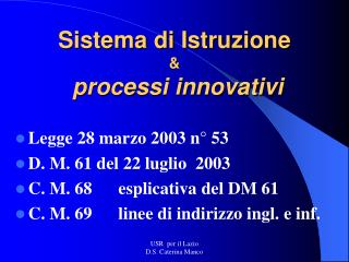 Sistema di Istruzione &  processi innovativi