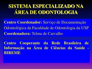 Centro Cooperante da Rede Brasileira de Informação na Área de Ciências da Saúde - BIREME