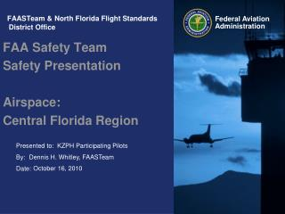 FAASTeam & North Florida Flight Standards     District Office