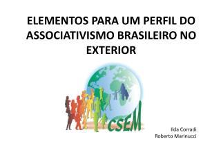 ELEMENTOS PARA UM PERFIL DO ASSOCIATIVISMO BRASILEIRO NO EXTERIOR