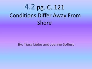 4.2 pg. C. 121 Conditions Differ Away From Shore