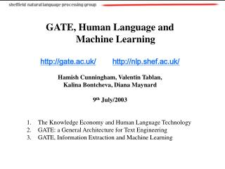 GATE, Human Language and  Machine Learning gate.ac.uk/ nlp.shef.ac.uk/