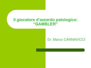 """Il giocatore d'azzardo patologico: """"GAMBLER"""""""