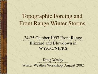 Topographic Forcing and Front Range Winter Storms