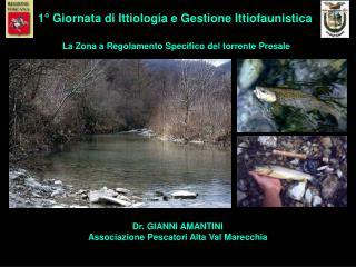 Dr. GIANNI AMANTINI Associazione Pescatori Alta Val Marecchia