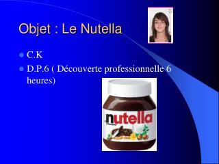Objet : Le Nutella