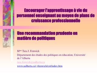 Une recommandation prudente en matière de politiques M me  Tara J. Fenwick