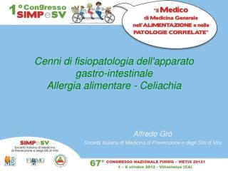 Cenni di fisiopatologia dell'apparato  gastro-intestinale Allergia alimentare - Celiachia