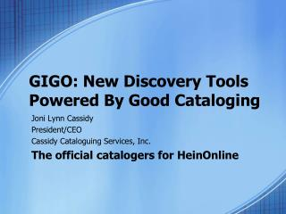 GIGO: New Discovery Tools Powered By Good Cataloging