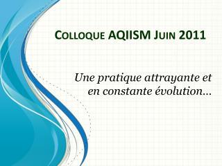 Colloque AQIISM Juin 2011